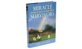 Miracle Survivors: Beating the Odds of Incurable C