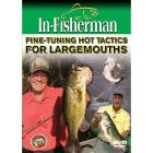 In-Fisherman Fine-Tuning Hot Tactics for Largemout