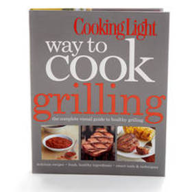 CookingLight Way to Cook Grilling Cookbook