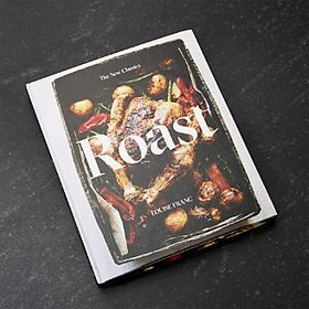 Roast: The New Classics Cookbook