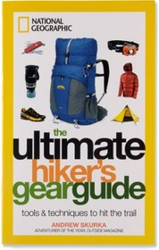 National GeographicThe Ultimate Hiker's Gear Guide