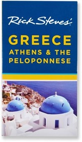 Rick Steves' Greece: Athens and the Peloponnese -