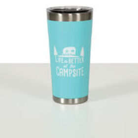 Life is Better at the Campsite Insulated Tumblers,