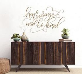 Pottery Barn Have Courage & Be Kind Wall Decal
