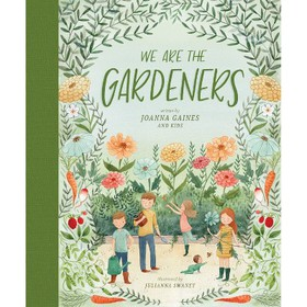 We Are the Gardeners (Hardcover) - by Joanna Gaine