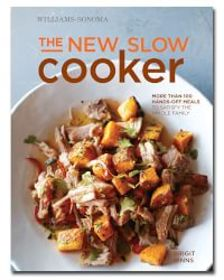 Williams Sonoma The New Slow Cooker Cookbook