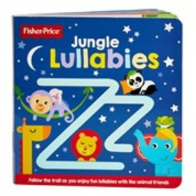 FISHER PRICE Jungle Lullabies Board Book