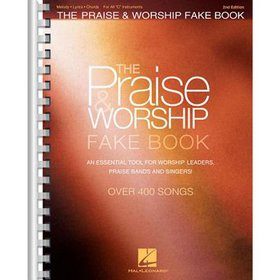 The Praise & Worship Fake Book : For C Instruments