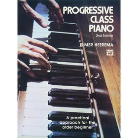 Progressive Class Piano: A Practical Approach for