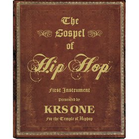 The Gospel of Hip Hop : The First Instrument