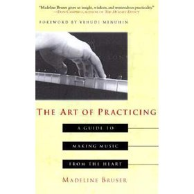 The Art of Practicing : A Guide to Making Music fr