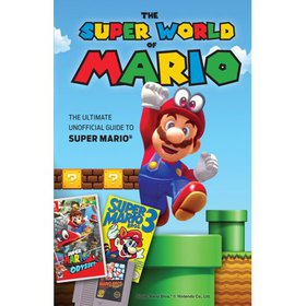 The Super World of Mario : The Ultimate Unofficial